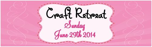 2014-06-29 Craft Retreat header